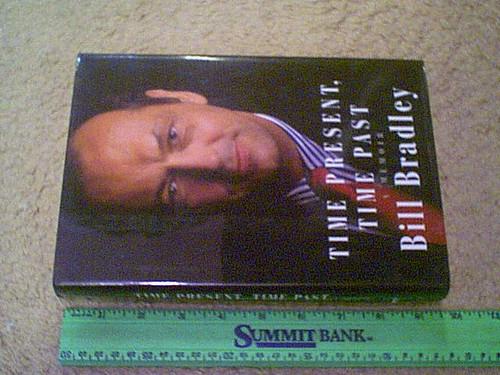 "Bradley, Senator William Bill ""Time Present,Time Past"" 1996 Book Signed Autograph"