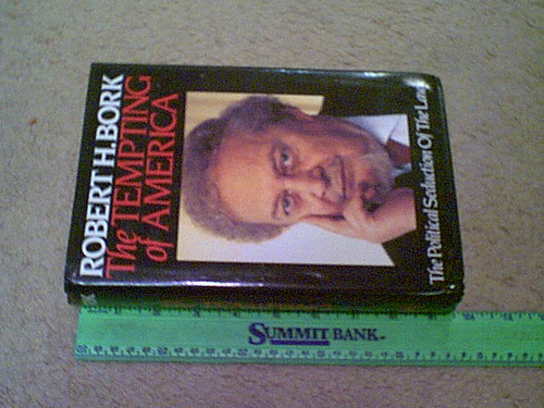 """Bork, Robert H. """"The Tempting Of America The Political Seduction Of The Law"""" 1990 Book Signed Autograph"""