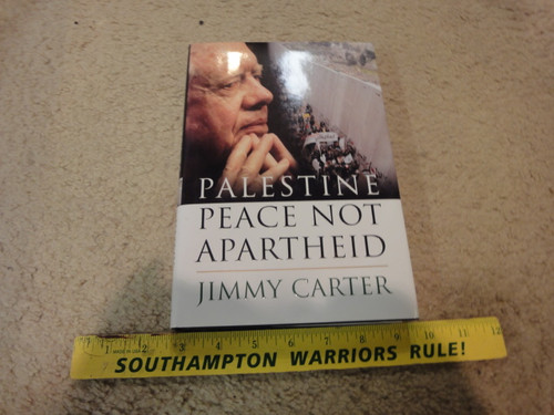 """Carter, Jimmy President """"Palestine Peace Not Apartheid"""" 2006 Book Signed Autograph"""