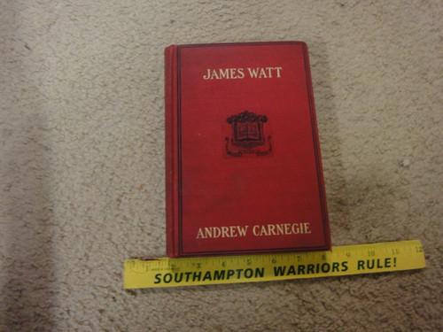 "Carnegie, Andrew ""James Watt"" 1913 Book Signed Autograph"