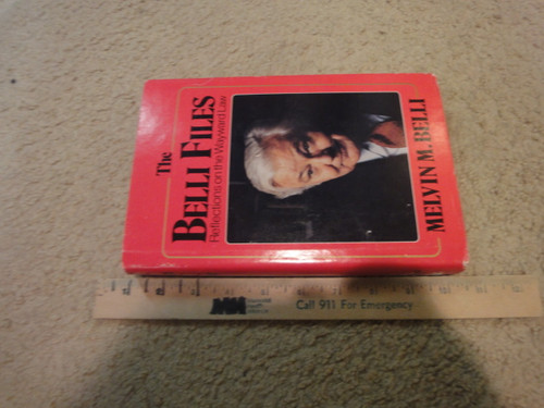 """Belli, Melvin """"The Belli Files"""" 1983 Book Signed Autograph """"Reflections On The Wayward Law"""""""
