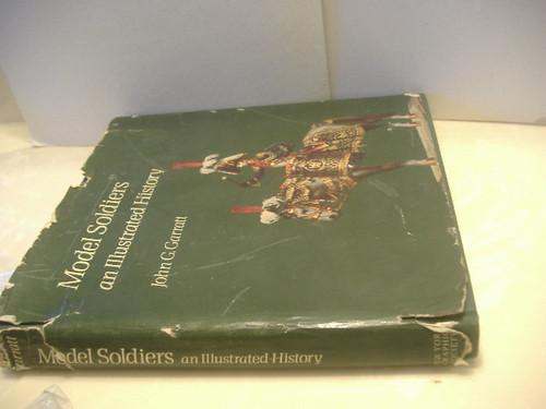 Garratt, John G. -Model Soldiers An Illustrated History