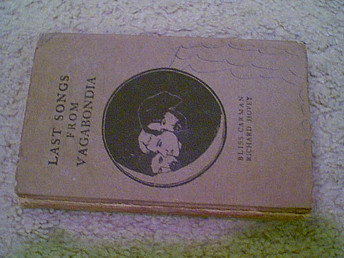 """Carman, Bliss """"Last Songs From Vagabondia"""" 1916 Book Signed Autograph Poetry"""