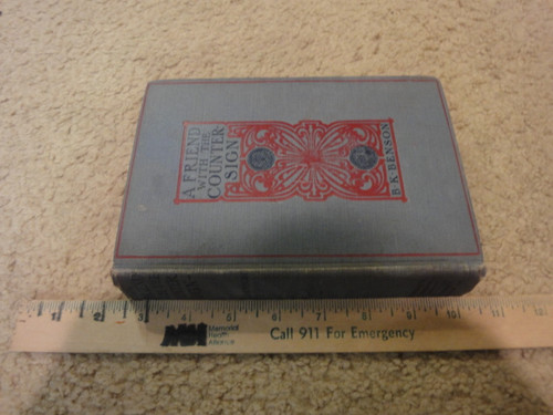 "Benson, B. K. Blackwood Ketcham ""A Friend With The Counter-Sign"" 1907 Book Signed Autograph Civil War"