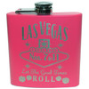 FRONT Las Vegas Pink Let The Good Times Roll Flask- 6oz.