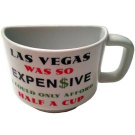 """Expen$ive"" Las Vegas  Half Cup Mug-8 oz."