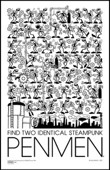 Find Two Identical Steampunk PENMEN 11 x 17 PENMEN Poster printed on high quality 80 lb. gloss cover shipped in a 12 x 2.5 inch packaging tube. All posters are signed by the artist, Gary Blehm.