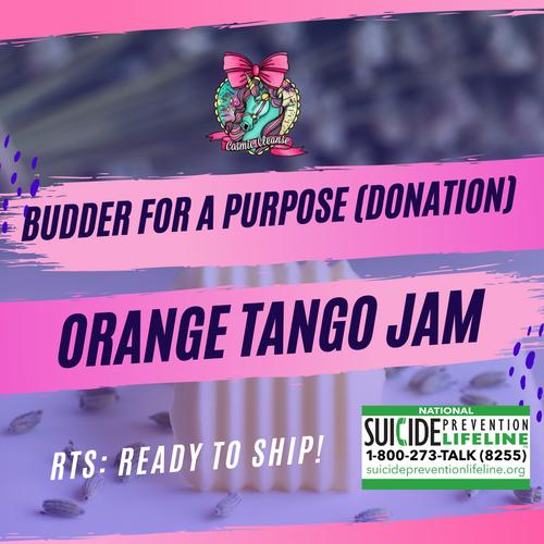 RTS Budder for a Purpose: Orange Tango Jam