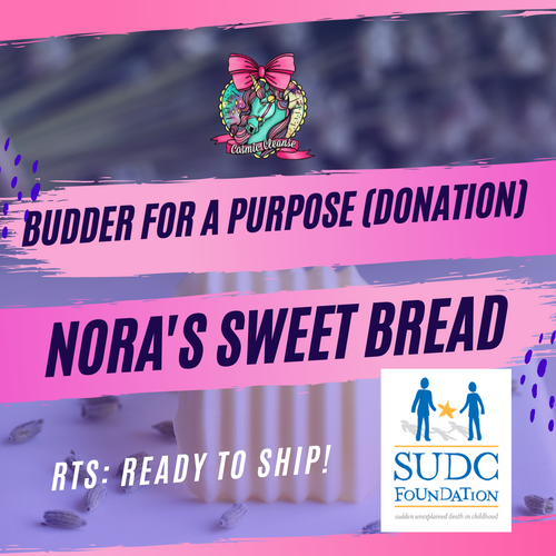RTS Budder for a Purpose: Nora's Sweet Bread