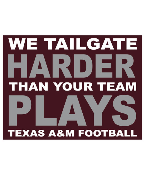 Texas A&m Aggies Tailgate Harder Football Yard Sign (IN-STORE PICK UP ONLY)