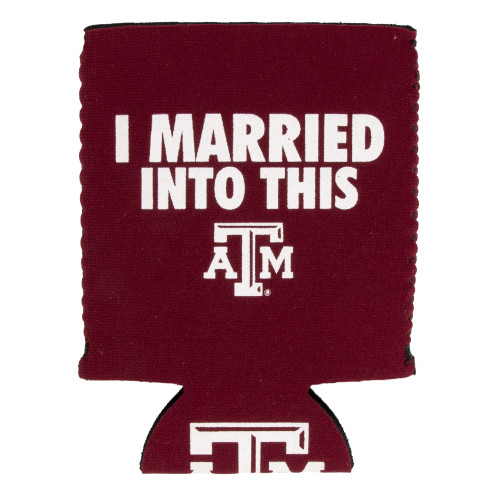 Texas A&M Aggies Marron I Married Into This Koozie