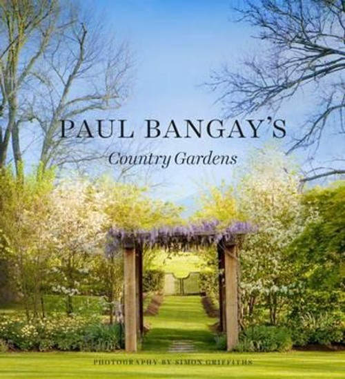 Gardening Book: Paul Bangay Country Gardens Hardback Book