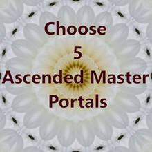 Choose 5 Ascended Master portal prints