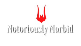 Notoriously Morbid