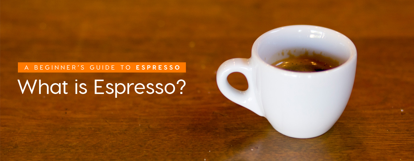 Espresso 101: What is Espresso?
