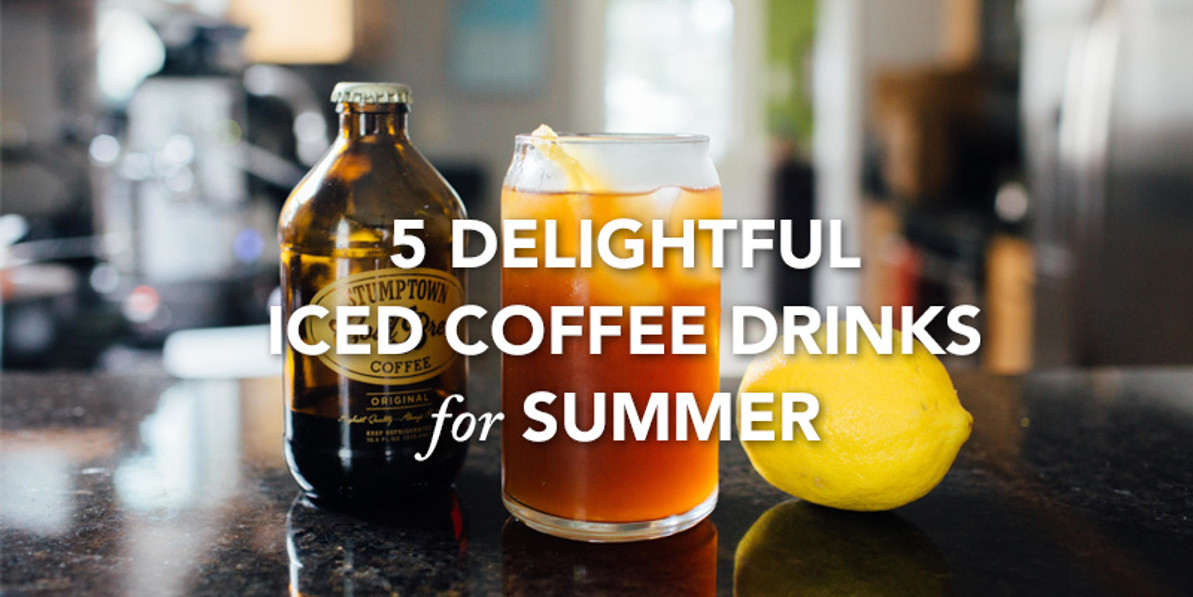 5 Delightful Iced Coffee Drinks for Summer