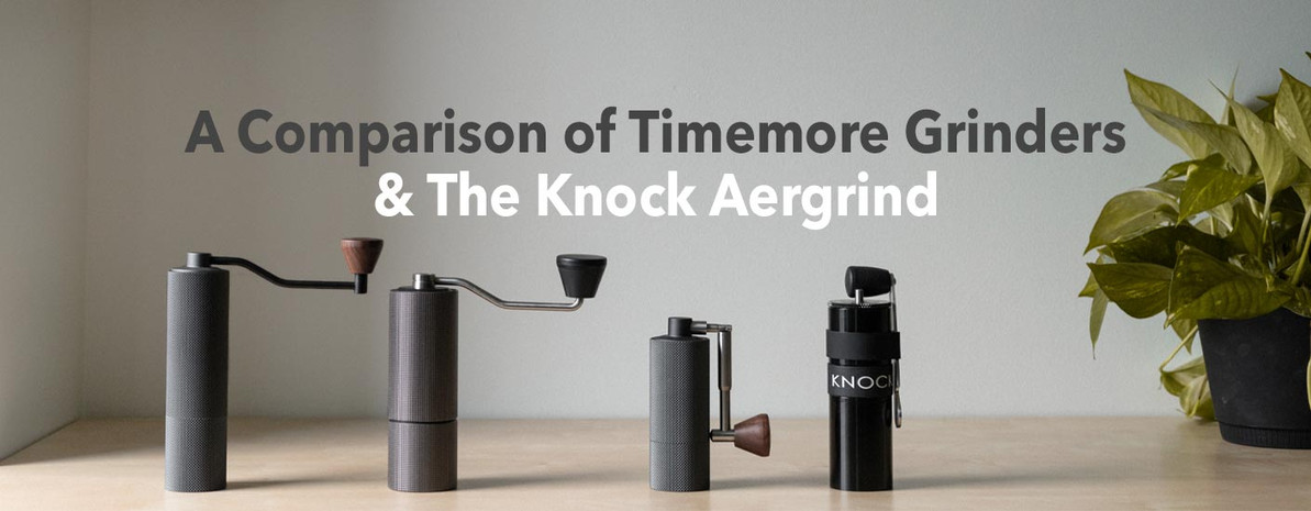 A Comparison of Timemore Grinders & the Knock Aergrind