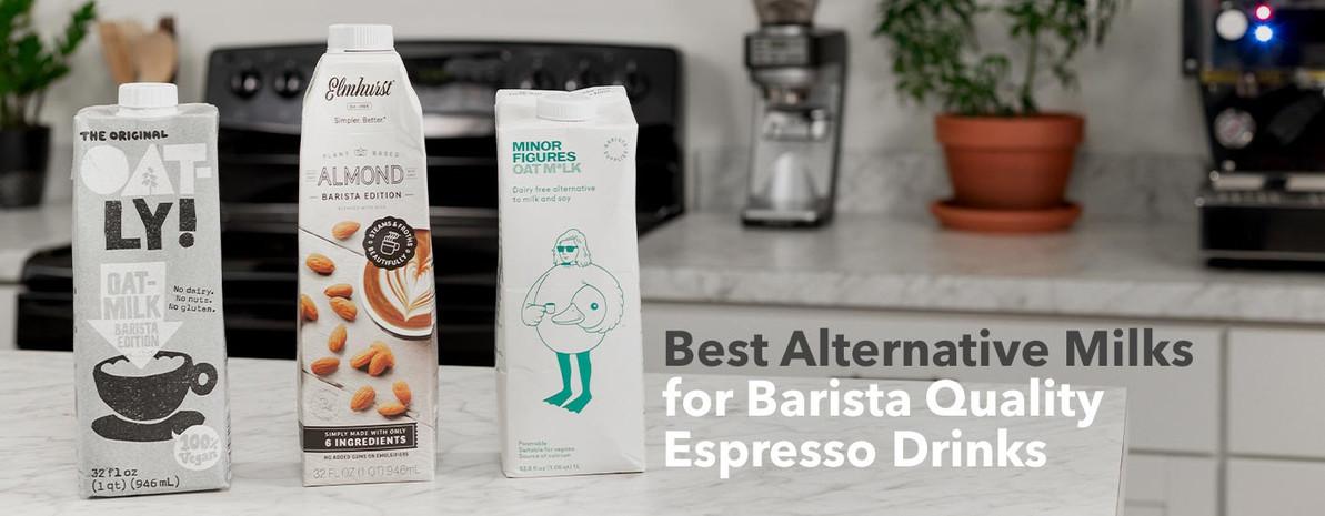 Best Alternative Milks for Barista Quality Espresso Drinks