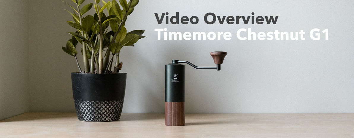 Video Overview | Timemore Chestnut G1 Hand Grinder