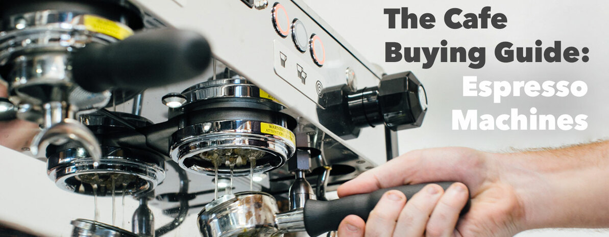 The Cafe Equipment Buying Guide: Espresso Machines