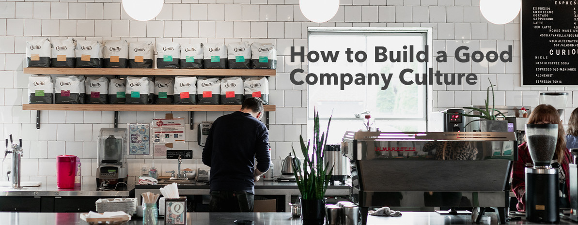 How to Build a Good Company Culture, or A Pep Talk About Making Clear What Matters