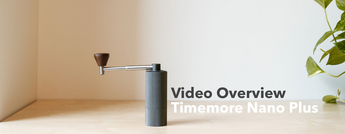 Video Overview | Timemore NANO Plus Manual Grinder