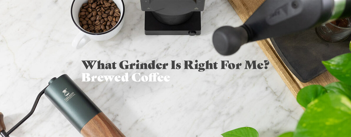 What Grinder is Right for Me? Brewed Coffee.