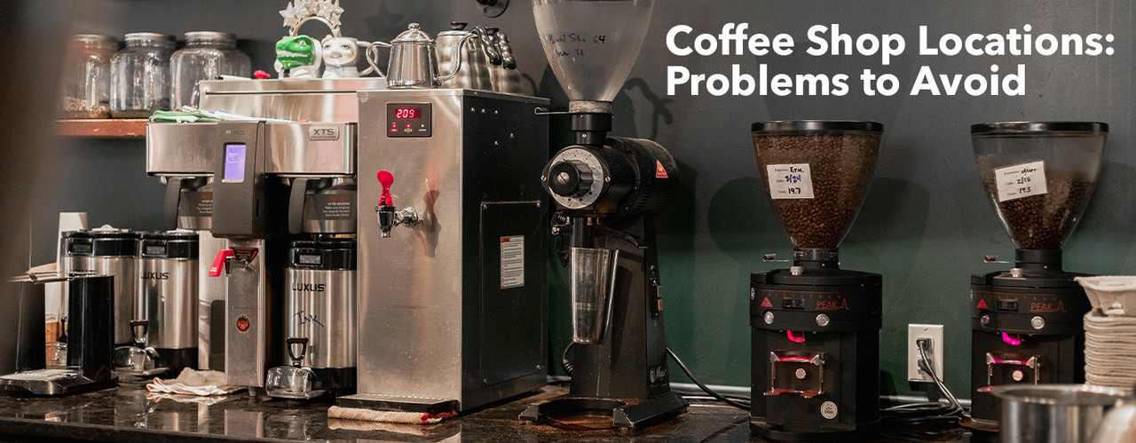 Coffee Shop Locations: Problems to Avoid