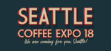 Coffee Expo 2018 - We are coming for you, Seattle!