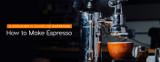 How to Make Espresso