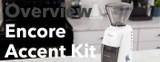 Video Overview   Baratza Encore Accent Kit