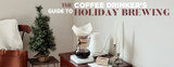 The Coffee Drinker's Guide to Holiday Brewing
