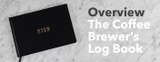 Video Overview | The Coffee Brewer's Log Book