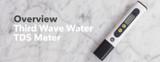 Video Overview | Third Wave Water TDS Meter