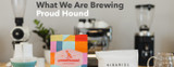 What We Are Brewing : Proud Hound Coffee
