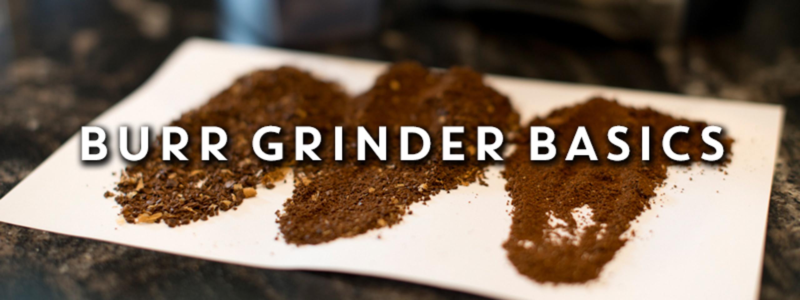 Burr Grinder Basics