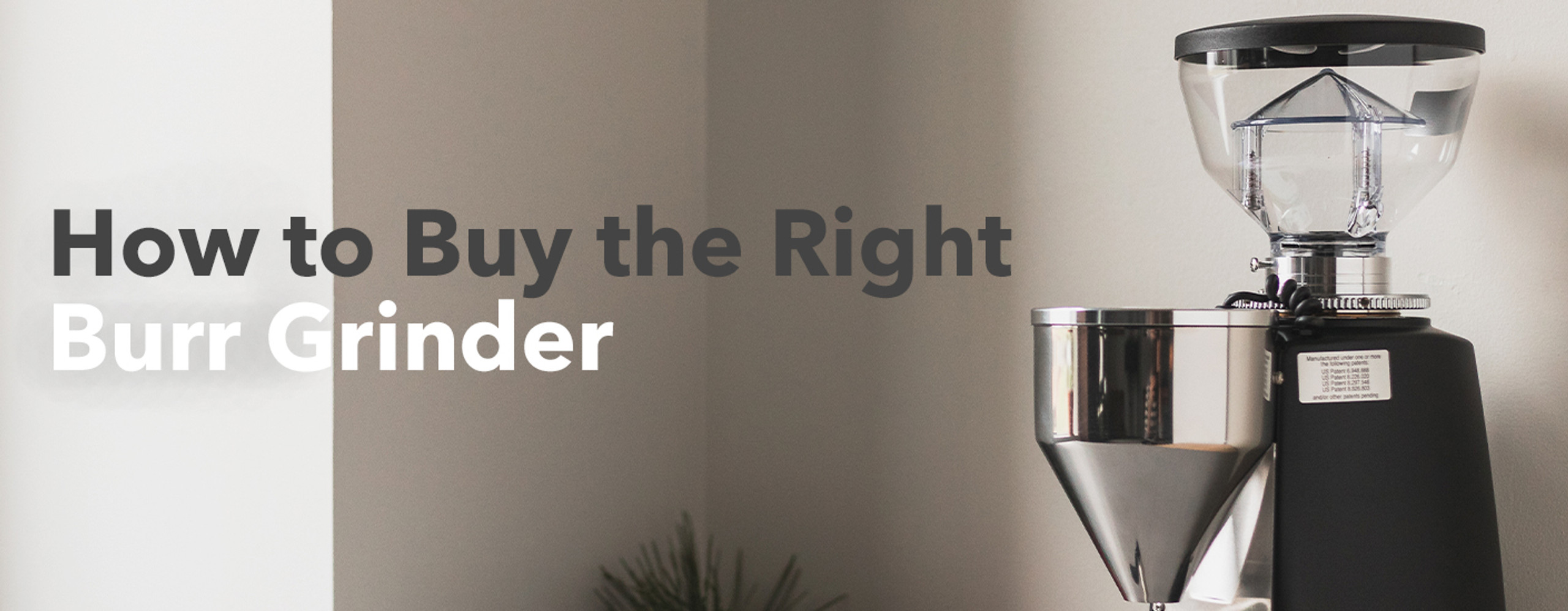 How to Buy the Right Burr Grinder