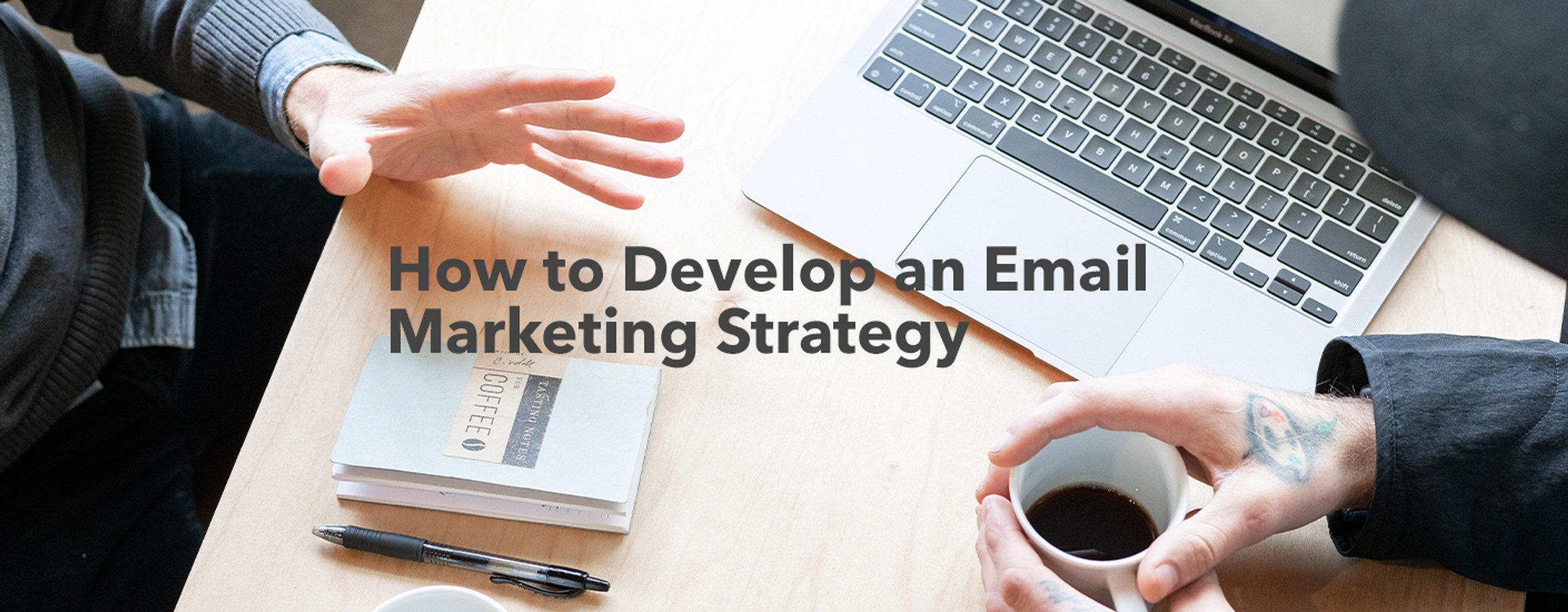 How to Develop an Email Marketing Strategy