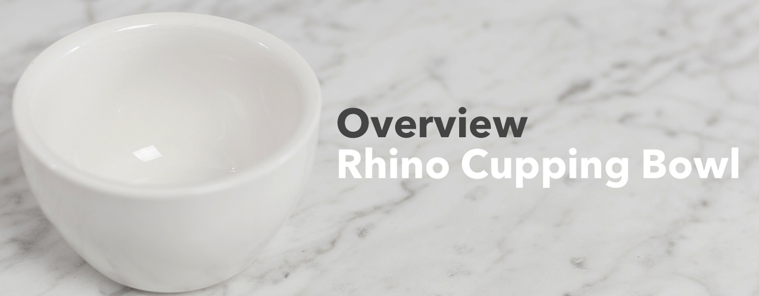 Overview Rhino Cupping Bowl
