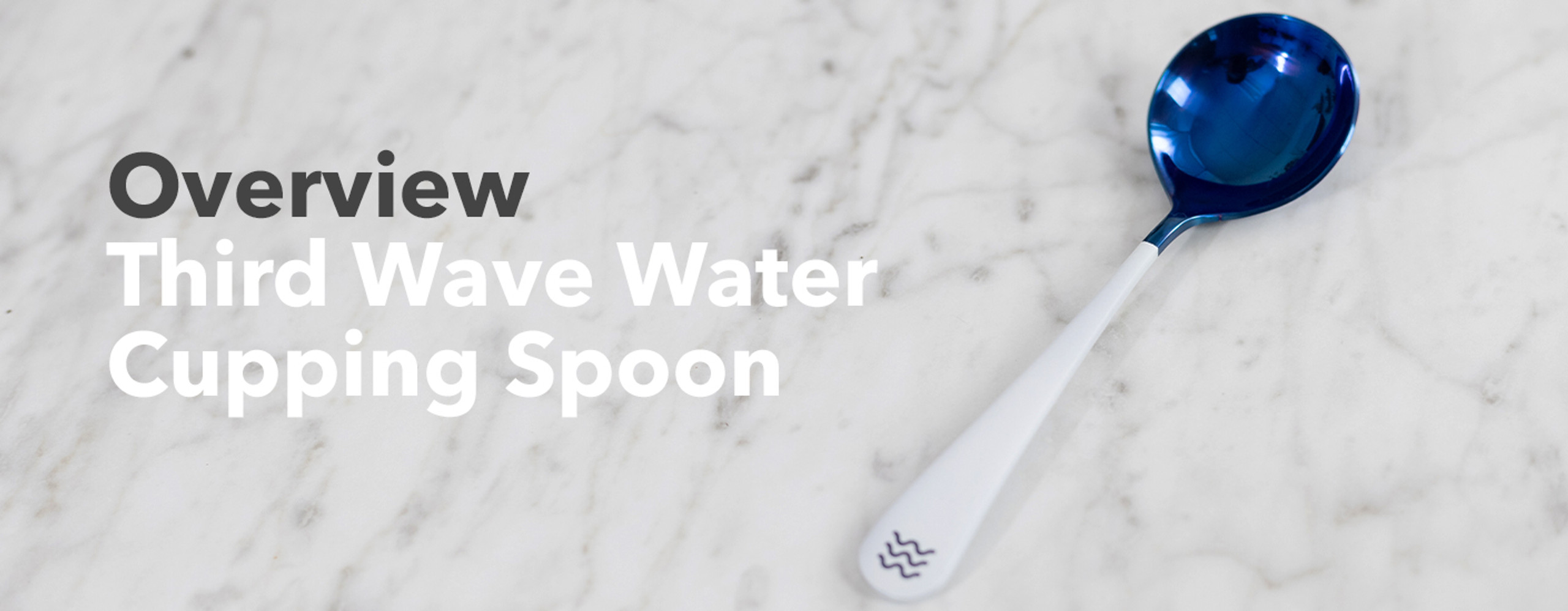 Third Wave Water Cupping Spoon