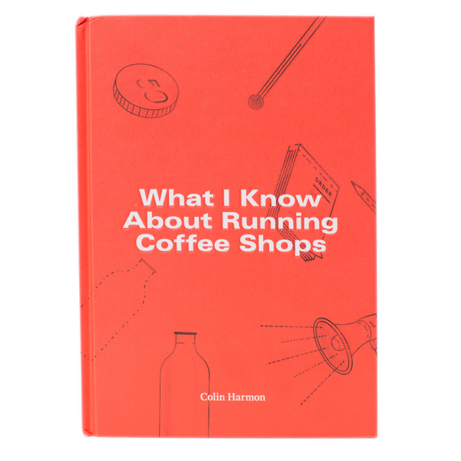 What I Know About Running Coffee Shops (Front Cover)