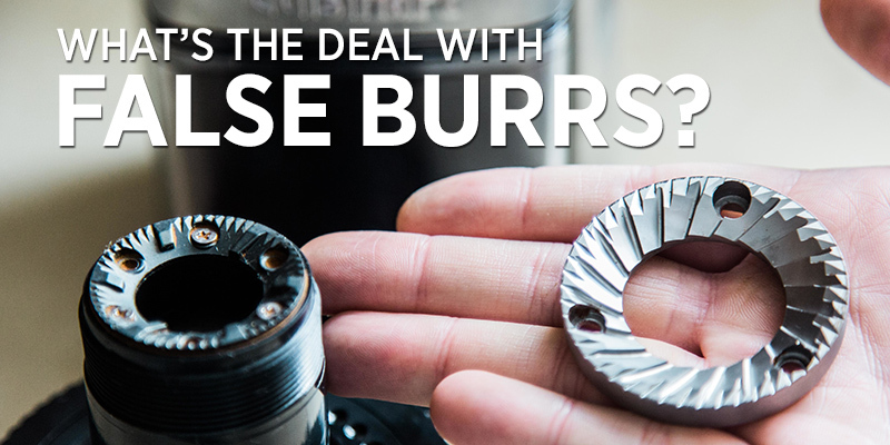 Learn: What's the Deal With False Burrs?