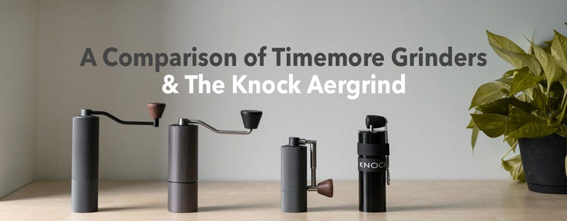 Timemore Hand Grinders and the Knock Aergrind Hand Grinder Comparison