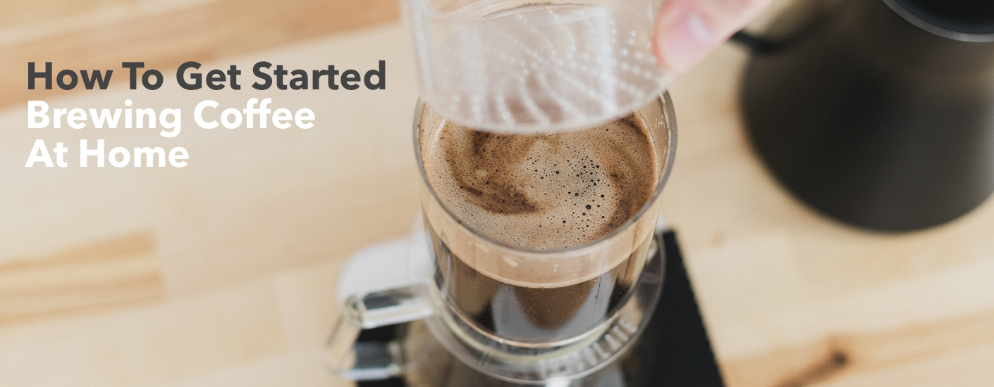 How to get started brewing coffee at home.