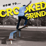 How to Crooked Grind