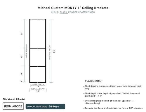 "6-8 Days - Custom Monty 1"" Brackets - Michael"