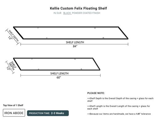 2-3 Weeks- Custom Felix Glass Shelves- Kellie