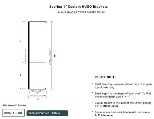 "6-8 Days- Custom Hugo 1"" Brackets- Sabrina"
