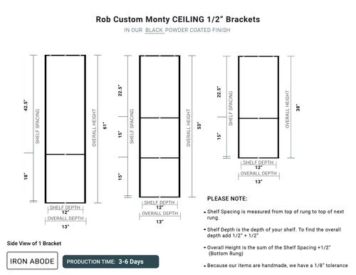 "RUSHED 3-6 Days- Custom Monty 1/2"" Brackets- Rob"