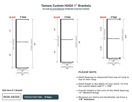 """8 Days- Custom Hugo 1"""" Brackets -Tamara"""